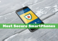 There are actually some Most Secure Smartphones that are specially designed to protect the personal data of the users
