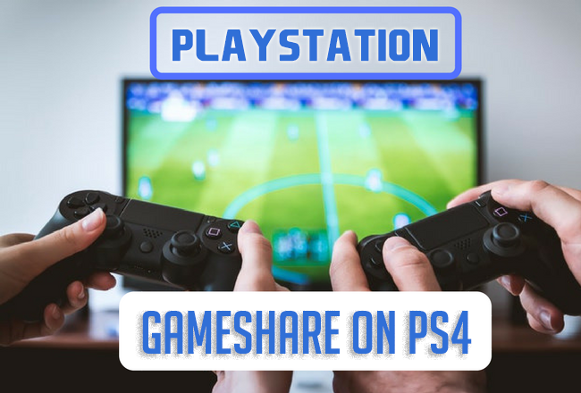 How To GameShare On Ps4 And Exchange PS4 games - AndroidEbook