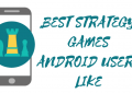 BEST STRATEGY GAMES ANDROID USERS LIKE