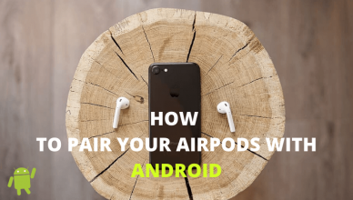 HOW TO PAIR AIRPODS WITH ANDROID